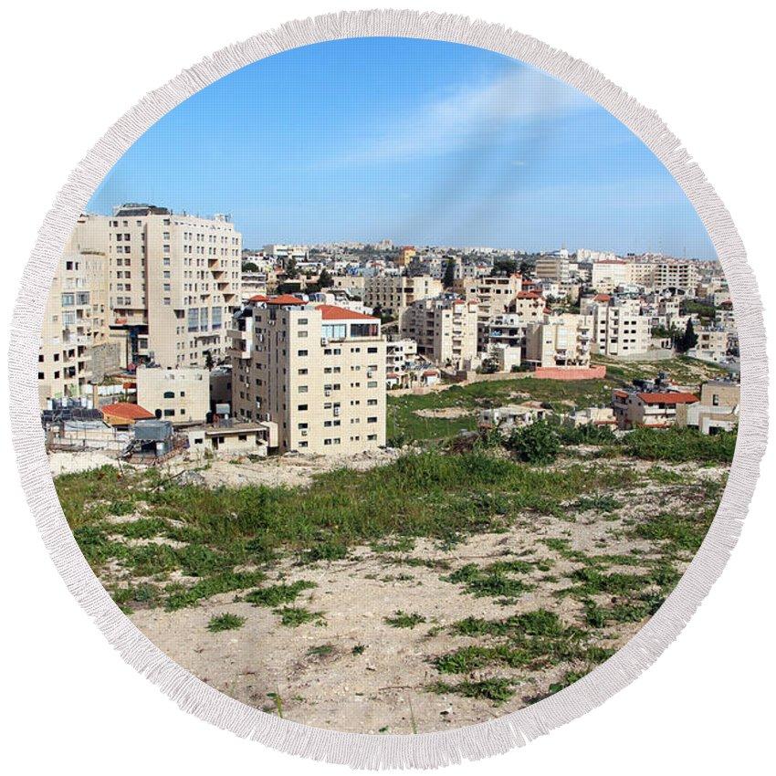Bethlehem Round Beach Towel featuring the photograph New Bethlehem by Munir Alawi
