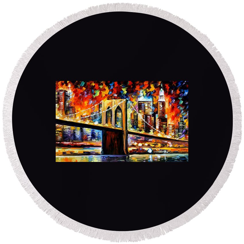 Afremov Round Beach Towel featuring the painting New York Brookyln Bridge by Leonid Afremov