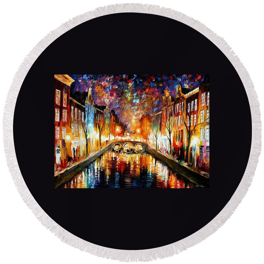 Afremov Round Beach Towel featuring the painting Night Amsterdam by Leonid Afremov