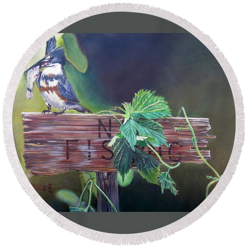 Belted Kingfisher Round Beach Towel featuring the painting No Fishing by Marilyn McNish