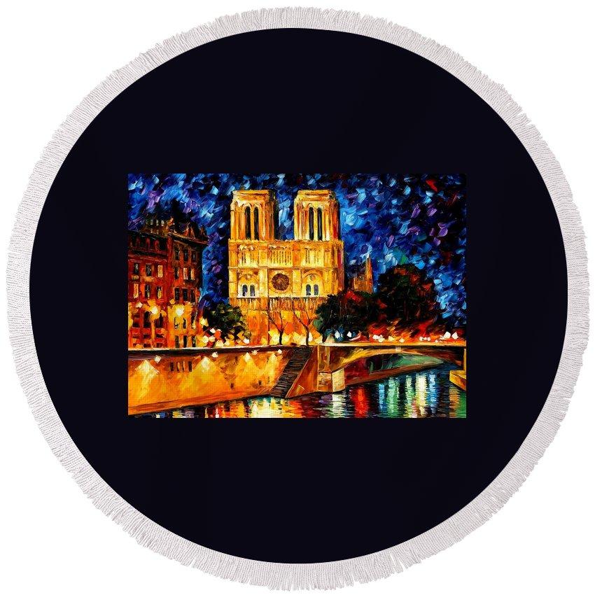 Afremov Round Beach Towel featuring the painting Notre Dame De Paris by Leonid Afremov