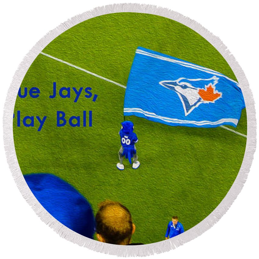 Toronto Round Beach Towel featuring the photograph O.k. Blue Jays Let's Play Ball by Nina Silver