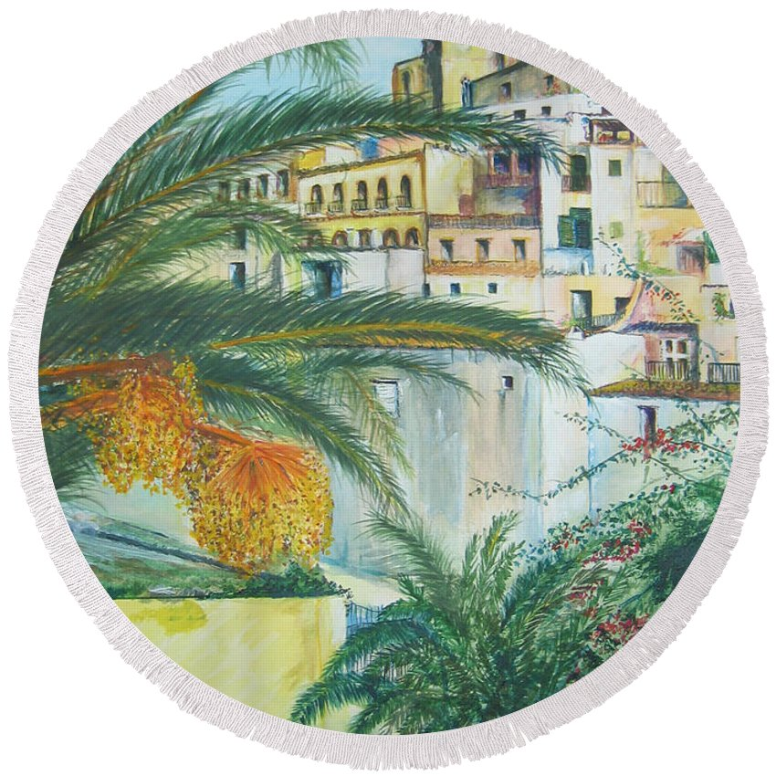 Ibiza Old Town Round Beach Towel featuring the painting Old Town Ibiza by Lizzy Forrester