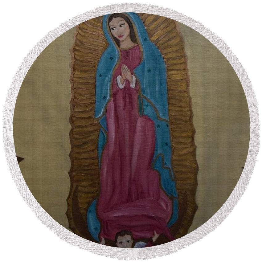 Mary Round Beach Towel featuring the painting Our Lady Of Guadalupe by Wendy Wunstell