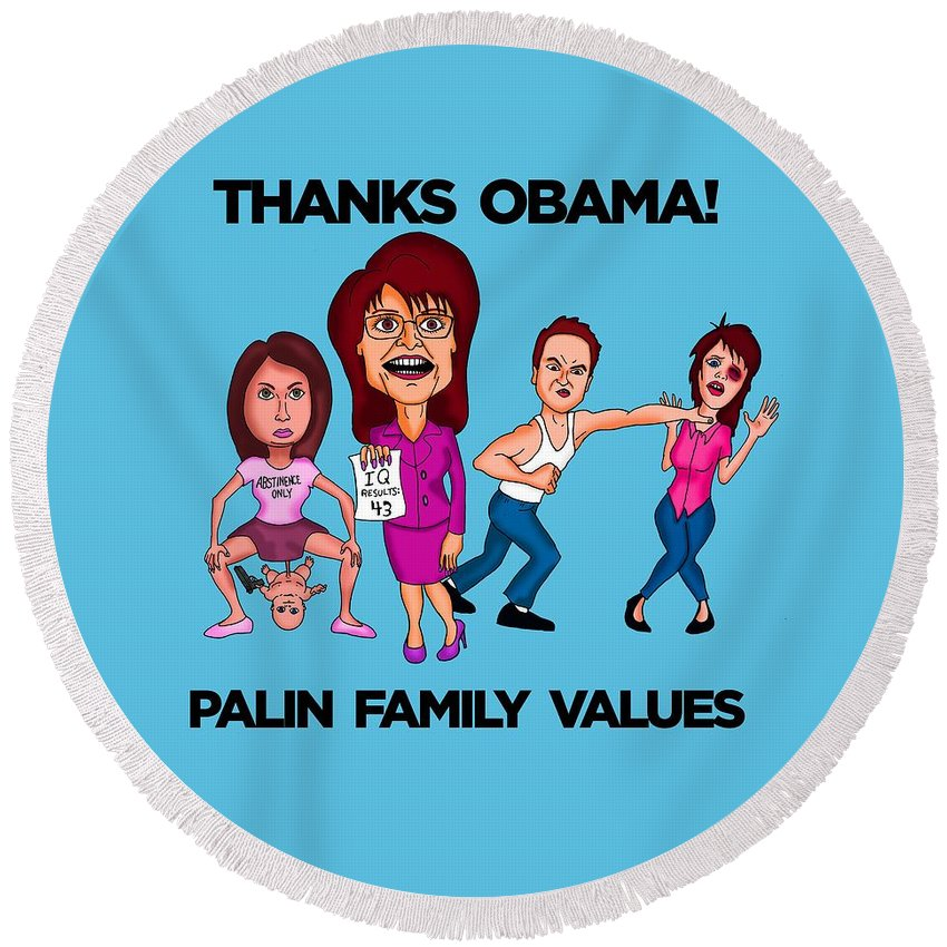 Sarah Palin Round Beach Towel featuring the painting Palin Family Values by Sean Corcoran