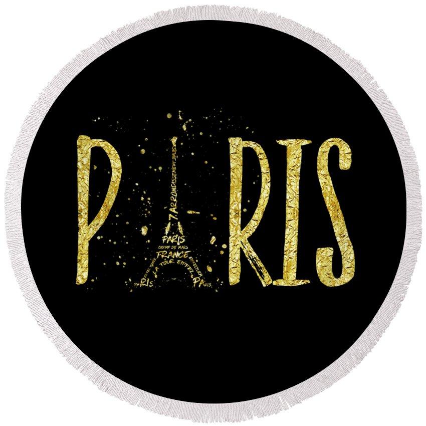 Paris Round Beach Towel featuring the digital art Paris Typografie - Gold Splashes by Melanie Viola
