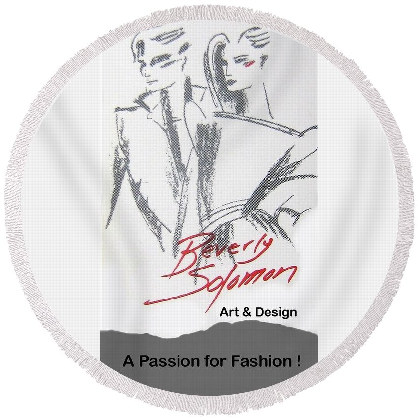 Fashion Round Beach Towel featuring the digital art Passion For Fashion by Beverly Solomon Design