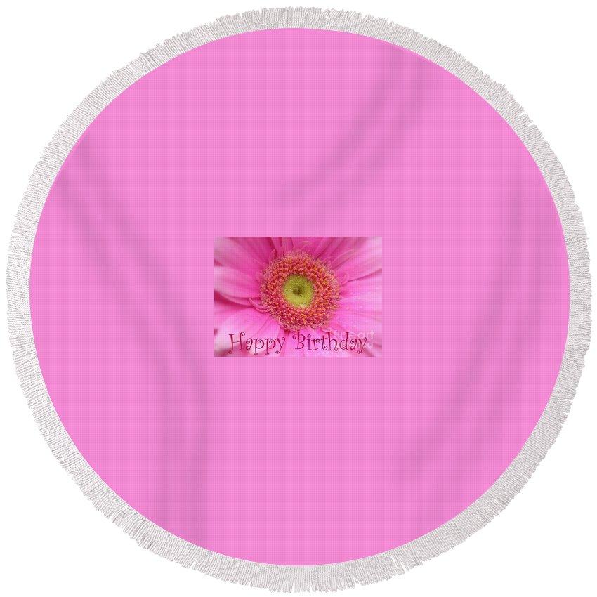 Happy Birthday Round Beach Towel featuring the photograph Pink Daisy Birthday Card by Carol Groenen