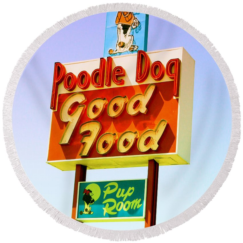 Signs Round Beach Towel featuring the photograph Poodle Dog Diner by Kathleen Grace
