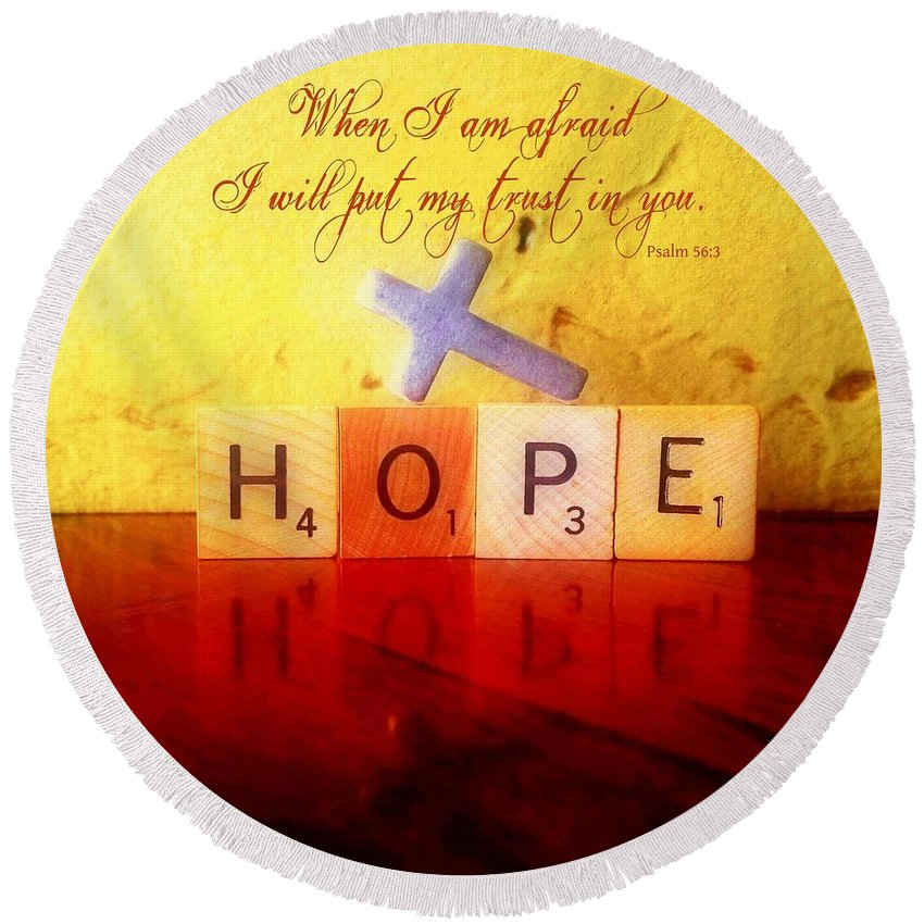 Hope Round Beach Towel featuring the photograph Psalm 56 3 by Robert ONeil