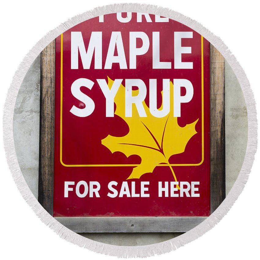 Vermont Round Beach Towel featuring the photograph Pure Maple Syrup For Sale Here Sign by Edward Fielding
