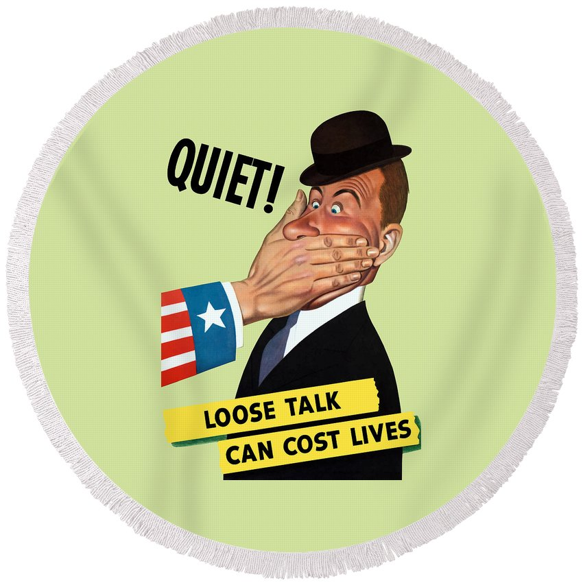 Ww2 Round Beach Towel featuring the painting Quiet - Loose Talk Can Cost Lives by War Is Hell Store