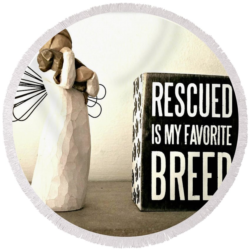 Rescue Round Beach Towel featuring the photograph Rescued Is My Favorite Breed And The Angel by Cathy Smith