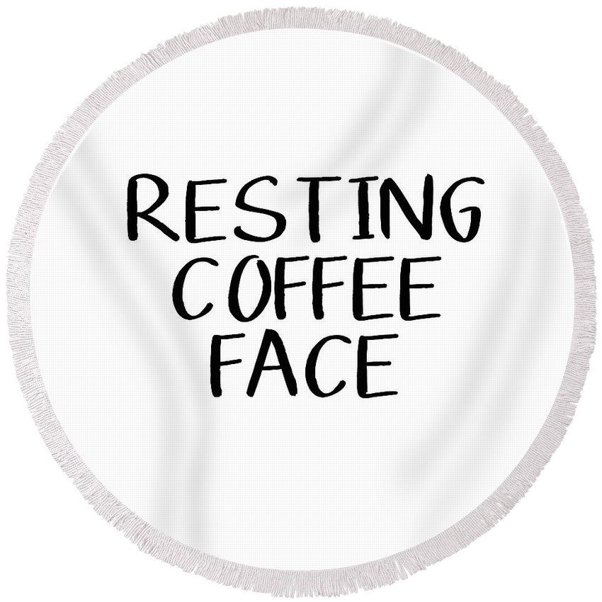 Coffee Round Beach Towel featuring the digital art Resting Coffee Face-art By Linda Woods by Linda Woods