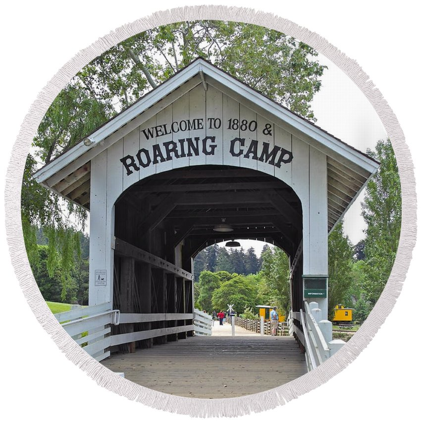 Roaring Camp Round Beach Towel featuring the photograph Roaring Camp Covered Bridge by Michele Myers