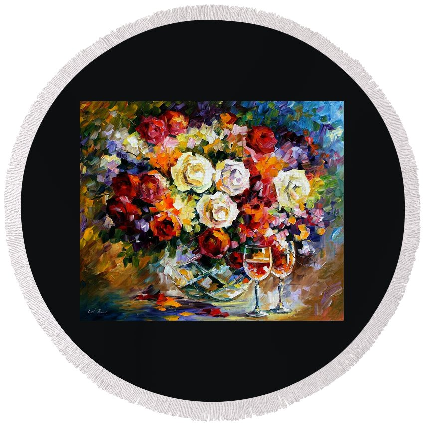Still Life Round Beach Towel featuring the painting Roses And Wine by Leonid Afremov