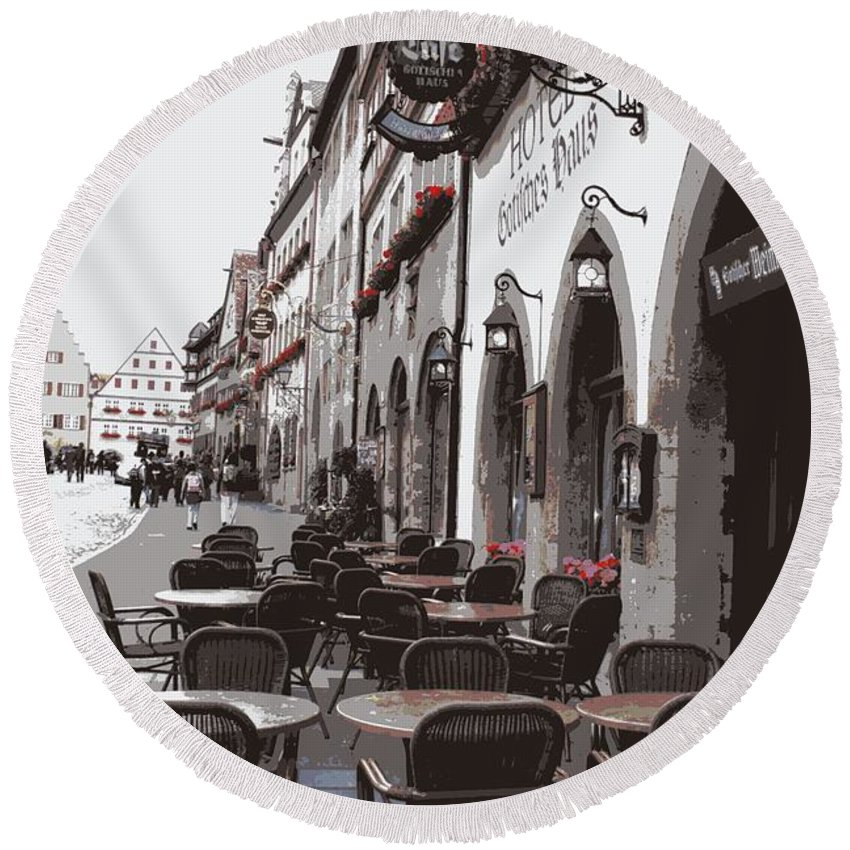 Rothenburg Round Beach Towel featuring the photograph Rothenburg Cafe - Digital by Carol Groenen