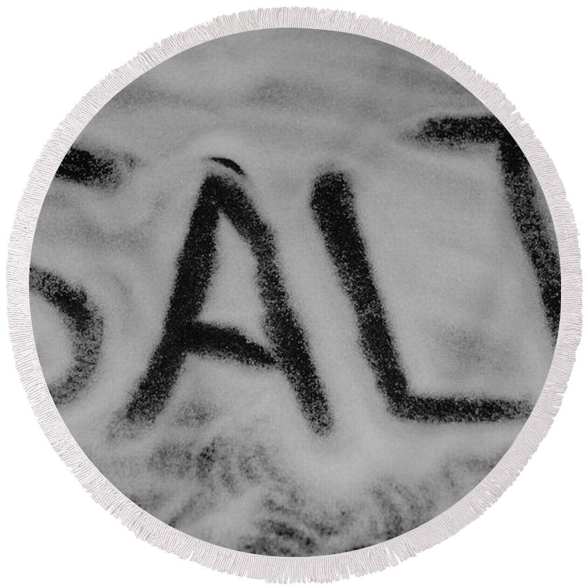 Black And White Round Beach Towel featuring the photograph Salt by Rob Hans
