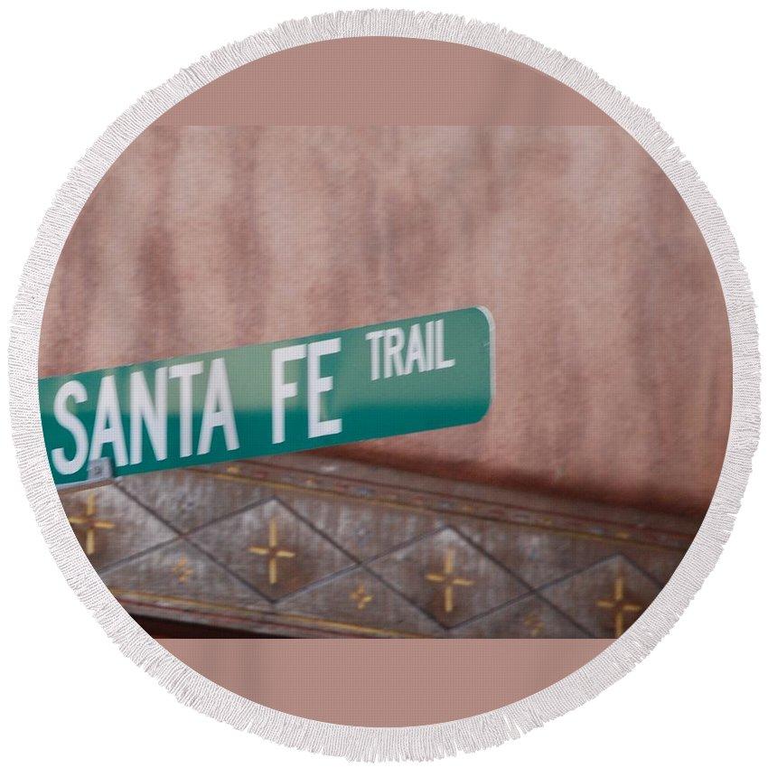 Santa Fe Round Beach Towel featuring the photograph Santa Fe Trail by Rob Hans