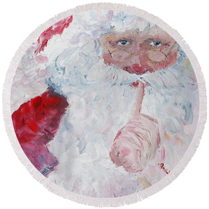 Santa Round Beach Towel featuring the painting Santa Shhhh by Nadine Rippelmeyer