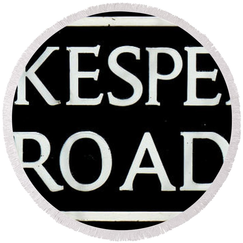 Sign Round Beach Towel featuring the photograph Shakespeare Road Uk by Alan Armstrong