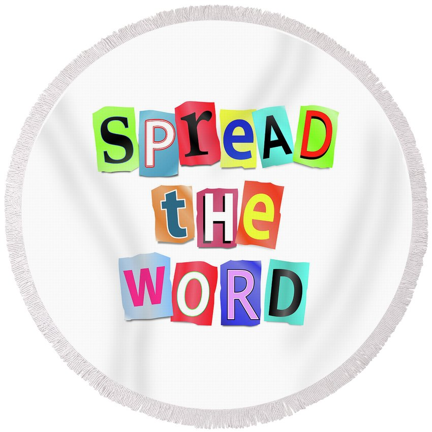 Spread The Word Round Beach Towel featuring the digital art Spread The Word. by Samantha Craddock