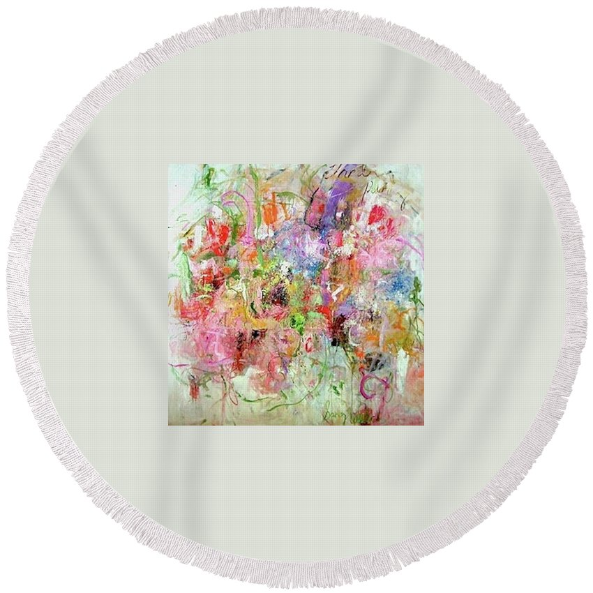 Abstract Round Beach Towel featuring the painting Spring Came To My Garden by Sandy Welch