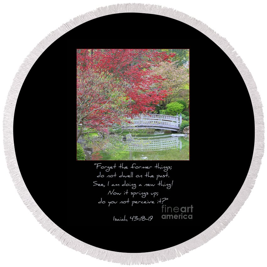 Isaiah 43: 18-19 Round Beach Towel featuring the photograph Spring Revival by Carol Groenen