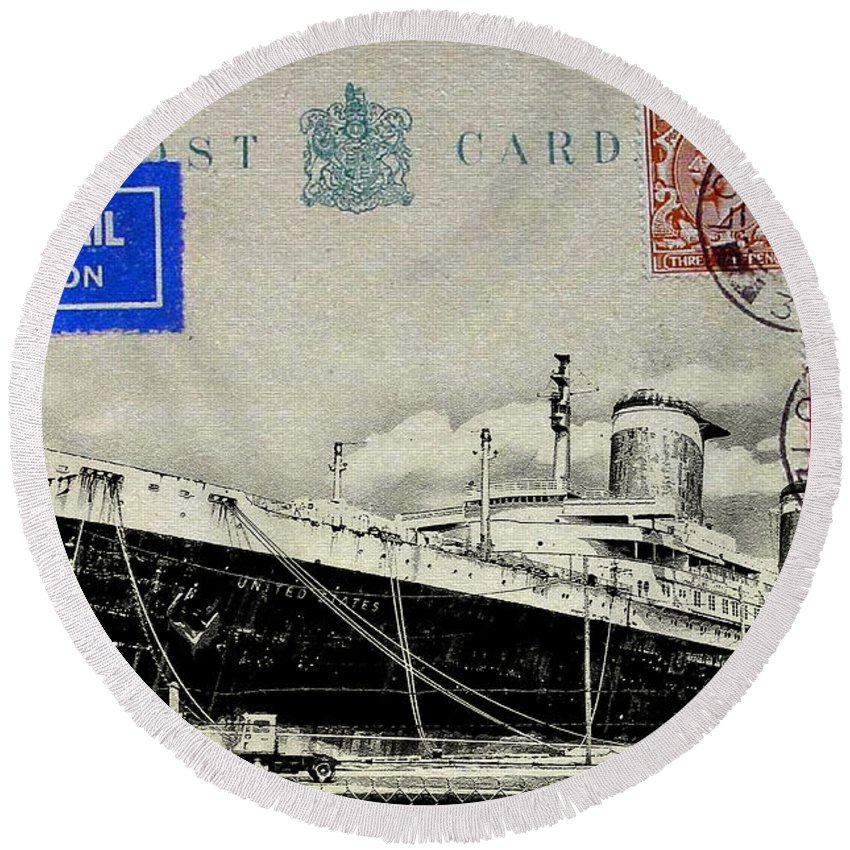 Luxury Liner Round Beach Towel featuring the photograph Ss United States - Post Card by Bill Cannon
