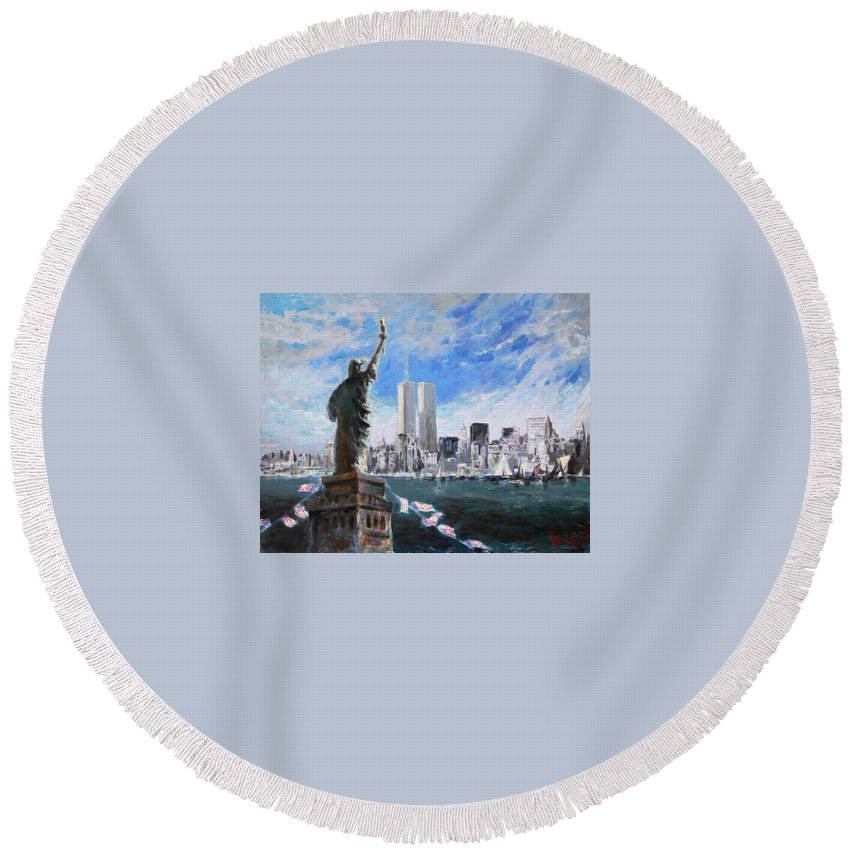Landscape Round Beach Towel featuring the painting Statue Of Liberty And Tween Towers by Ylli Haruni