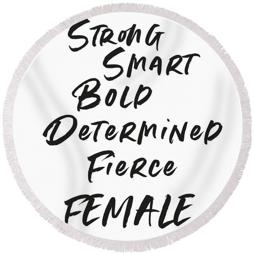 Motivational Round Beach Towel featuring the digital art Strong Smart Bold Female- Art By Linda Woods by Linda Woods