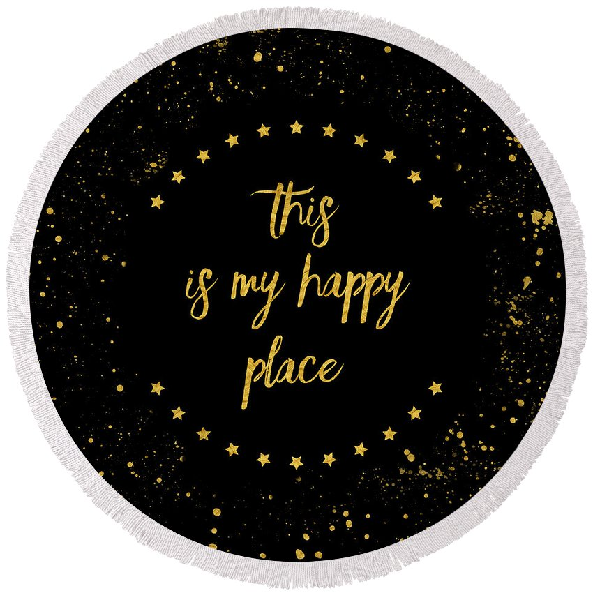 Abstract Round Beach Towel featuring the digital art Text Art THIS IS MY HAPPY PLACE I - black with stars and splashes by Melanie Viola