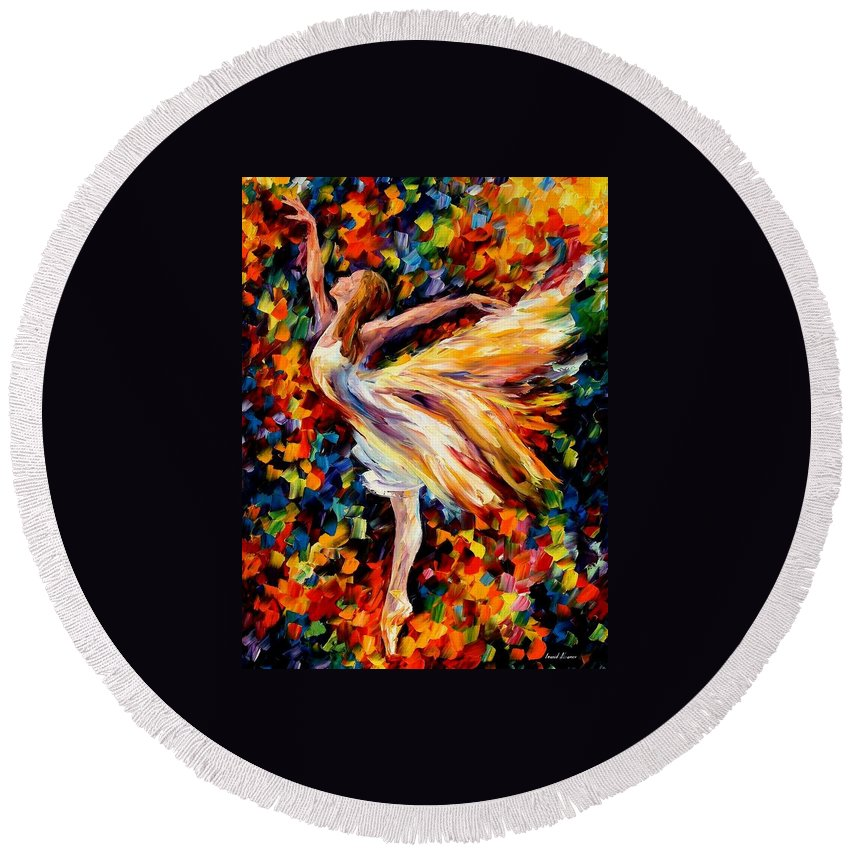 Afremov Round Beach Towel featuring the painting The Beauty Of Dance by Leonid Afremov