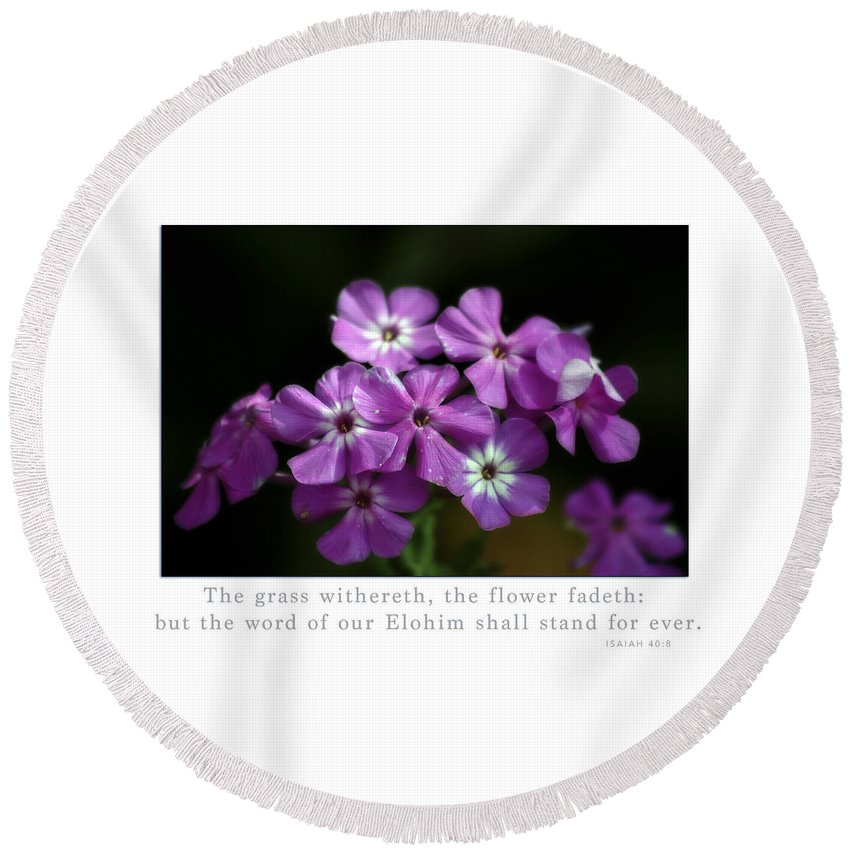 Isaiah 40:8 Round Beach Towel featuring the photograph The Flower Fades by CE Haynes