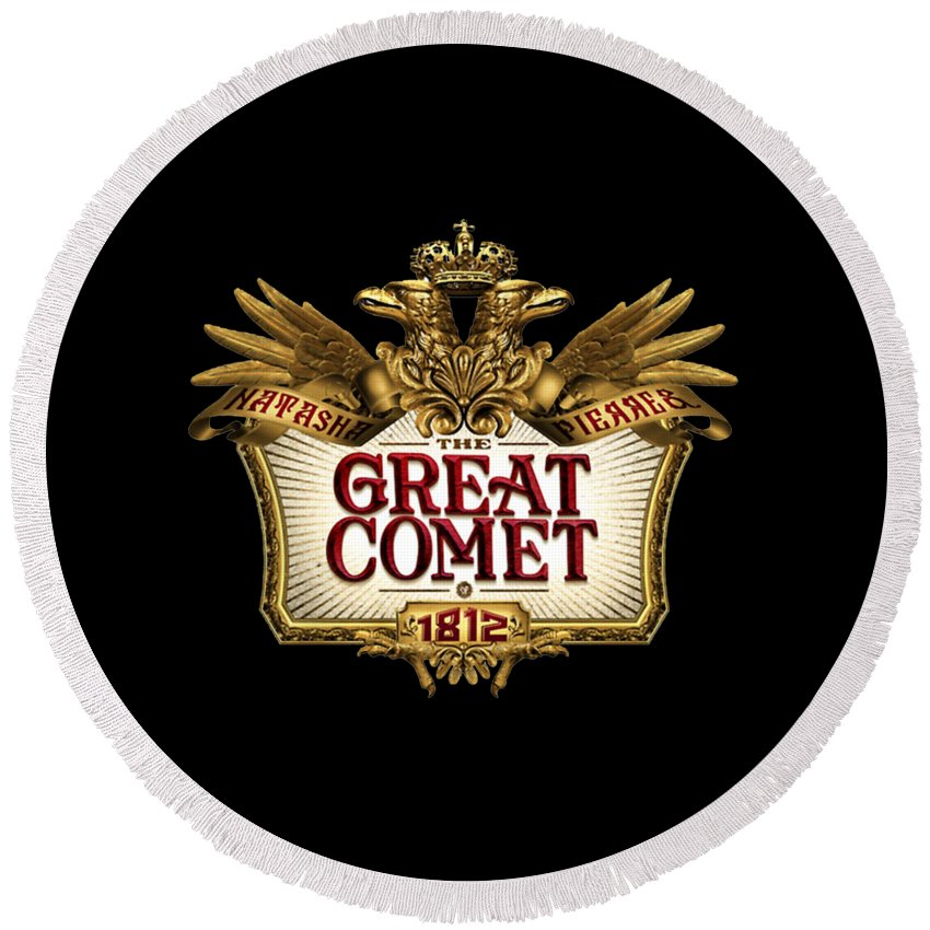 Natasha Pierre And The Great Comet Of 1812 Great Comet Broadway Musicals Musical Theatre Josh Groban Denee Benton Lucas Steele Musical Round Beach Towel featuring the digital art The Great Comet by Nini Pakempitan