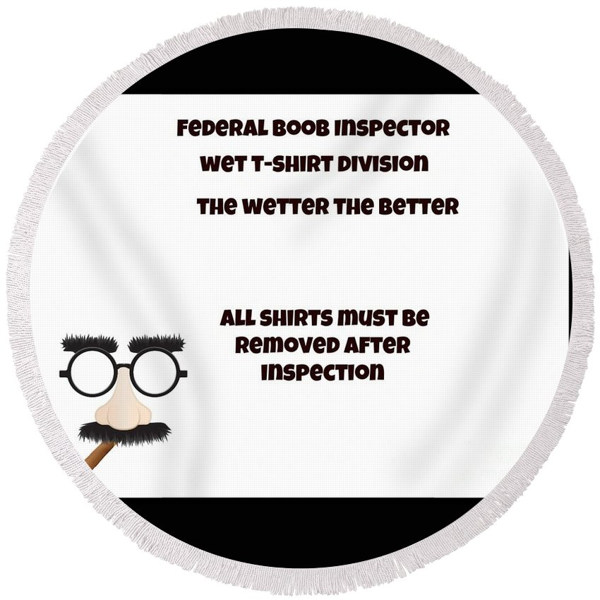 Funny Round Beach Towel featuring the digital art The Inspector by Darrin Ingram