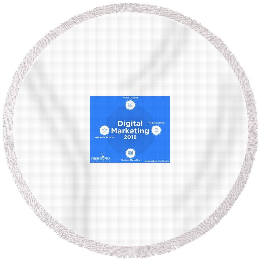 Digital Marketing Round Beach Towel featuring the digital art The Interesting Path Digital Marketing Trends Will Take In 2018 by Webguruinfosystems