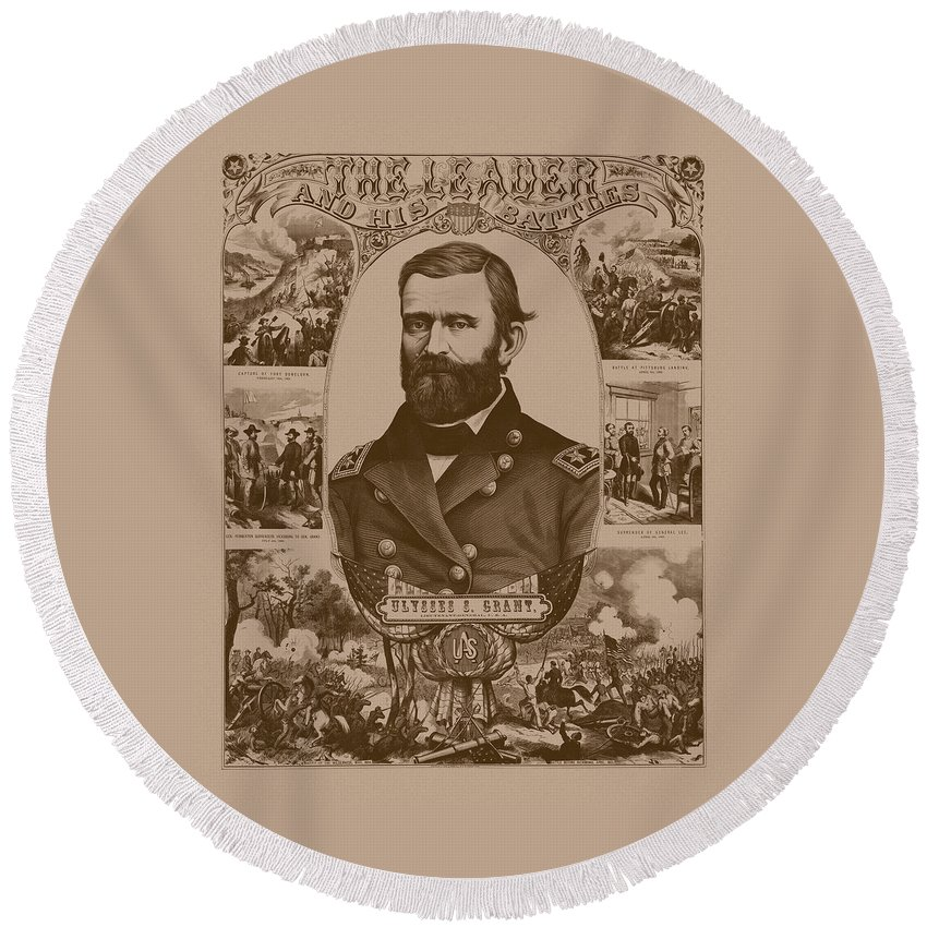 General Grant Round Beach Towel featuring the mixed media The Leader And His Battles - General Grant by War Is Hell Store