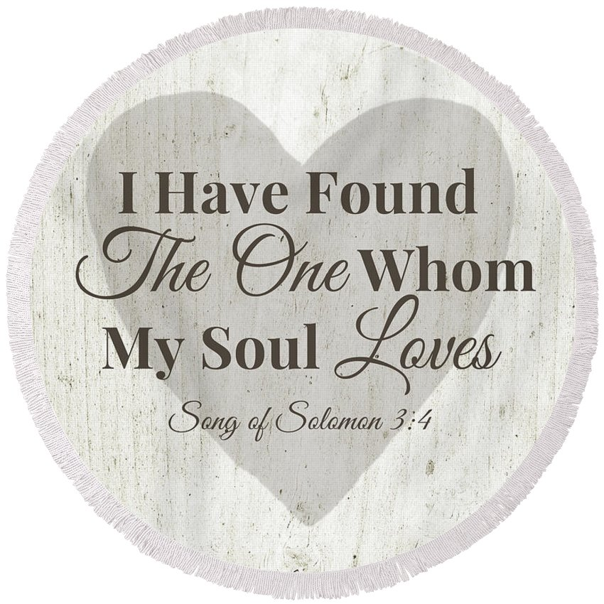 Scripture Round Beach Towel featuring the digital art The One Whom My Sould Loves- Art by Linda Woods by Linda Woods