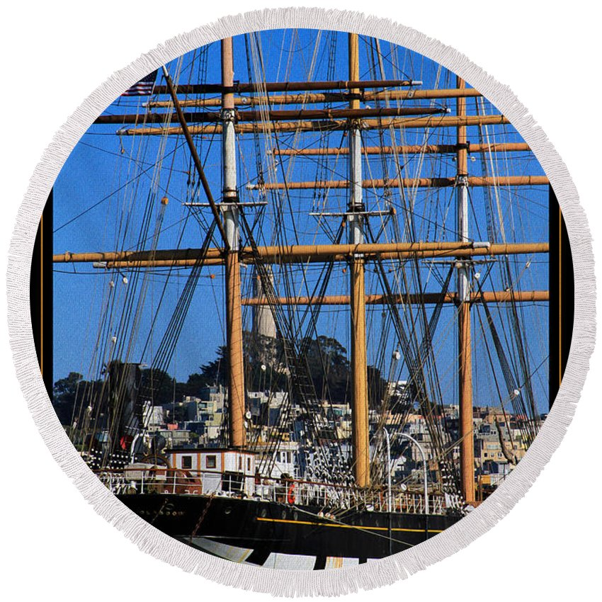 Bonnie Follett Round Beach Towel featuring the photograph The Ship Balclutha by Bonnie Follett