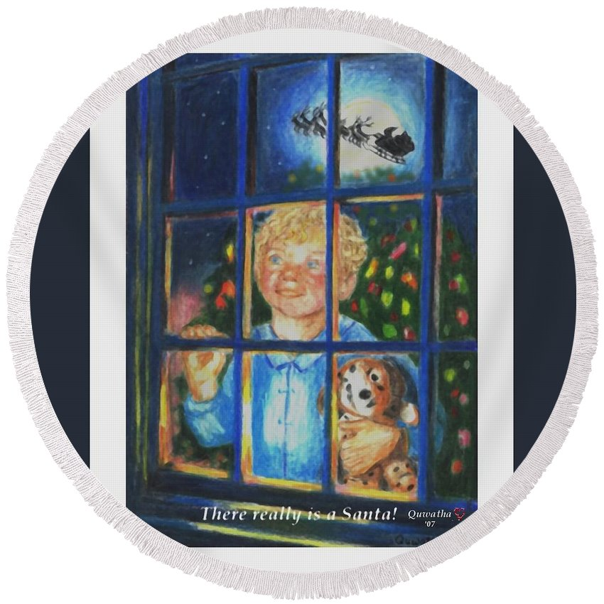 Santa Round Beach Towel featuring the drawing There Really is a Santa by Quwatha Valentine