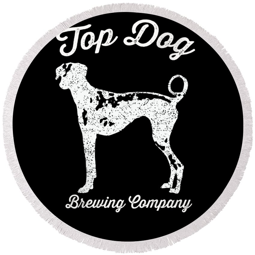 Dog Round Beach Towel featuring the digital art Top Dog Brewing Company Tee White Ink by Edward Fielding