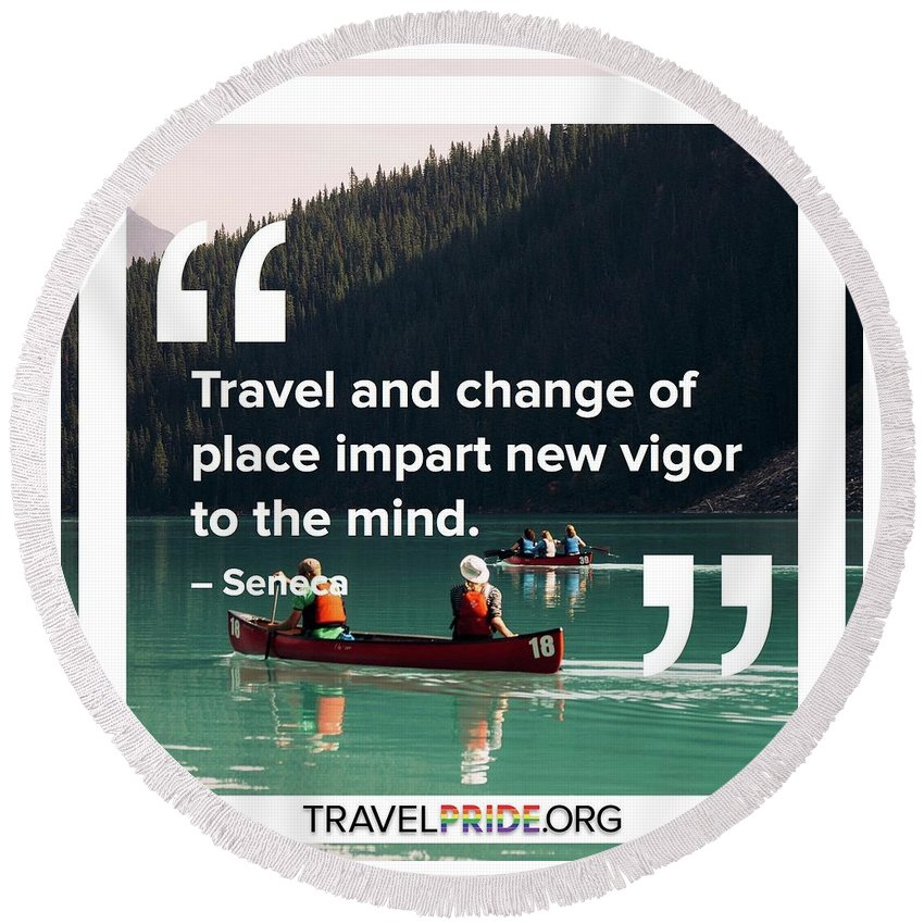 Travel Round Beach Towel featuring the digital art Travel Imparts New Vigor by Travel Pride