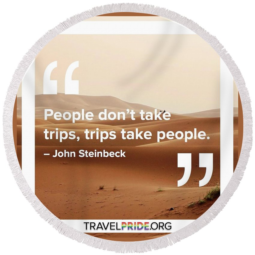 Travel Round Beach Towel featuring the digital art Trips Take People by Travel Pride
