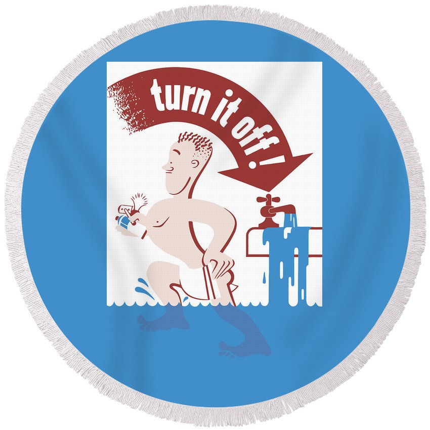 Wwii Round Beach Towel featuring the painting Water - Turn It Off by War Is Hell Store