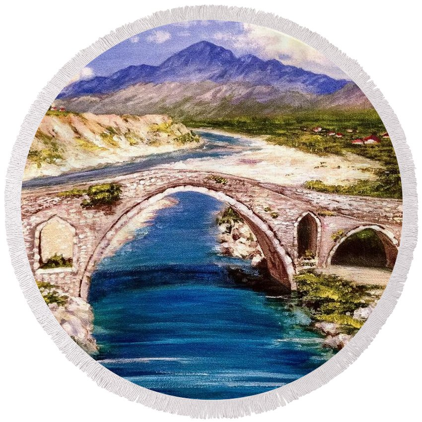Historic Round Beach Towel featuring the painting Ura E Mesit - Location Shkoder Albania by Alban Dizdari