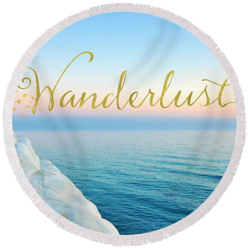 Wander Round Beach Towel featuring the mixed media Wanderlust, Santorini Greece ocean coastal sentiment art by Tina Lavoie