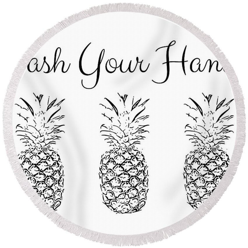 Wash Your Hands Round Beach Towel featuring the digital art Wash Your Hands Pineapples- Art By Linda Woods by Linda Woods