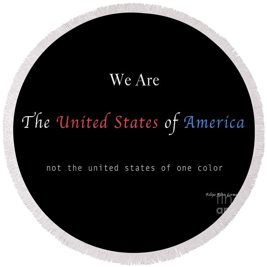 Patriotic Round Beach Towel featuring the photograph We Are the United States of America by Felipe Adan Lerma