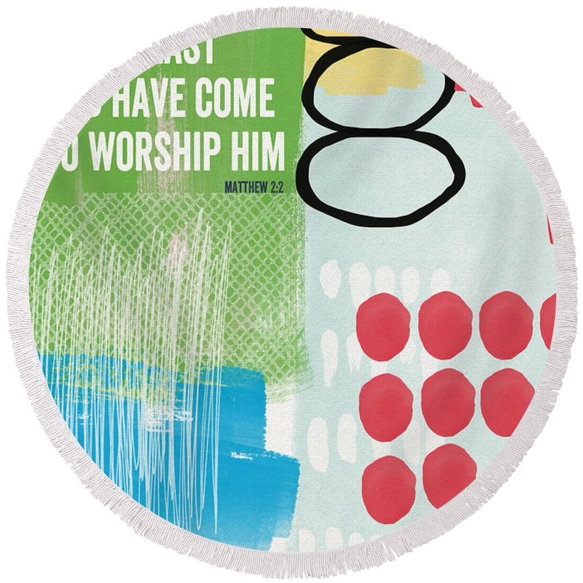 Matthew 2:2 Round Beach Towel featuring the painting We Come To Worship- Contemporary Christmas Card By Linda Woods by Linda Woods